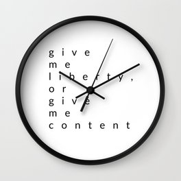 give me liberty, or give me content Wall Clock