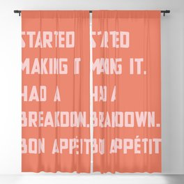 STARTED MAKING IT HAD A BREAKDOWN Blackout Curtain
