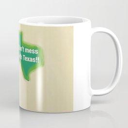 Don't Mess With Texas! Coffee Mug