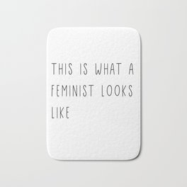 This is what a feminist looks like Bath Mat