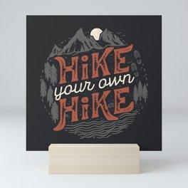 Hike Your Own Hike Mini Art Print