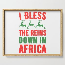 I bless the reins down in africa Serving Tray