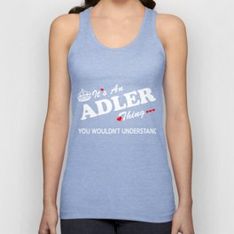It's an ADLER thing, you wouldn't understand ! Unisex Tank Top