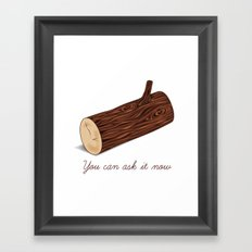 You Can Ask It Now (The Log Lady's Log) Framed Art Print