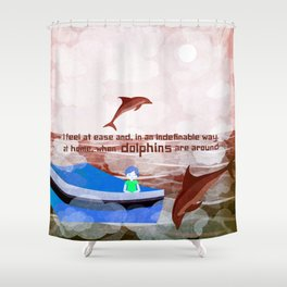 When dolphins are around 6 Shower Curtain