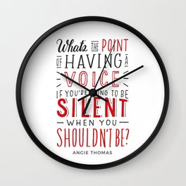 What's the Point of Having a Voice? - The Hate U Give Wall Clock