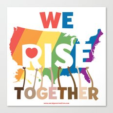 We Rise Together Canvas Print