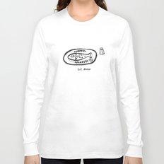 last dinner Long Sleeve T-shirt