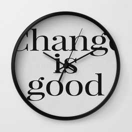 Motivational Typography - Change is Good Wall Clock