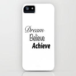 Dream Believe Achieve Bold iPhone Case