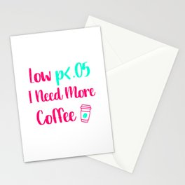 Low p I Need More Coffee Statistics Quote Stationery Cards