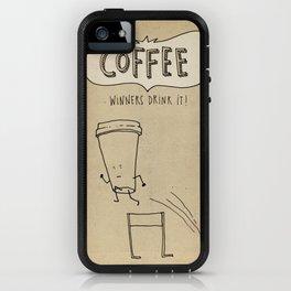 COFFEE  Winners Drink It! iPhone Case