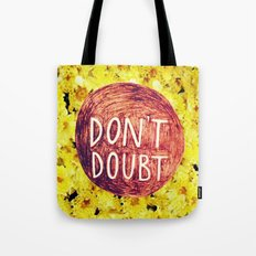 Don't Doubt Tote Bag