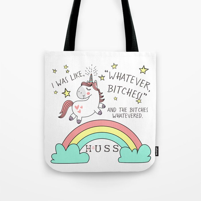 Whatever Bitches JA Huss Tote Bag