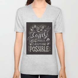 Coffee makes everything possible - lovely coffee humor typography illustration Unisex V-Neck