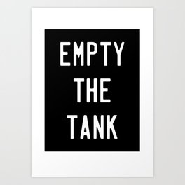 Empty The Tank Funny Fitness Gym Workout Art Print