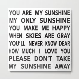 You Are My Sunshine in Black Metal Print