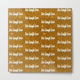 Live Laugh Love Golden Motivational  Quotes  Metal Print