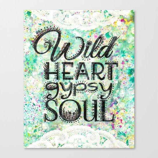Wild Heart, Gypsy Soul Canvas Print