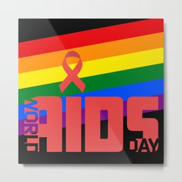 AIDS World Day, HIV AIDS LGBT GAY PRIDE RAINBOW FLAG  Metal Print