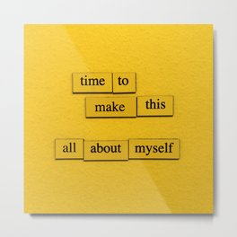 All About Myself Metal Print