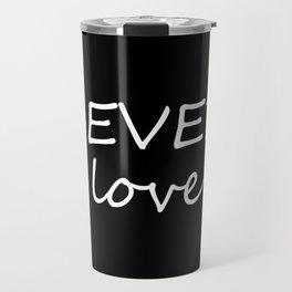 Forever Love 4EVER love Travel Mug