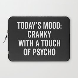Cranky & Psycho Funny Quote Laptop Sleeve