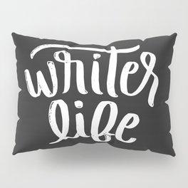 Writer life Pillow Sham