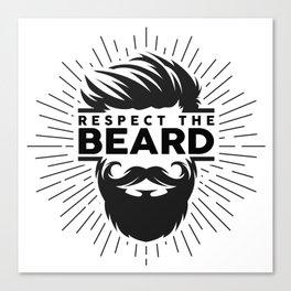 Respect The Beard! Canvas Print