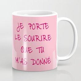 I wear the smile you gave me Coffee Mug