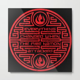 Everything Changed when the Fire Nation Attacked Metal Print