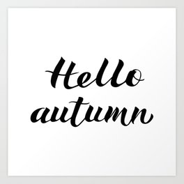 Hello Autumn written with brush pen. Modern calligraphy font hand lettering. Art Print