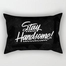 Stay Handsome Rectangular Pillow