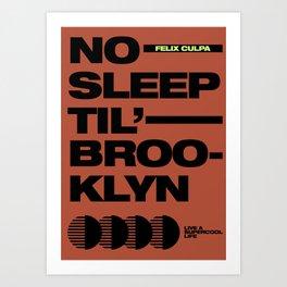 No Sleep Til' Brooklyn Art Print