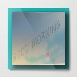GOOD Day! Metal Print
