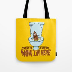 Started in a Bottom... Tote Bag