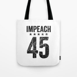 Impeach 45 - anti trump Tote Bag