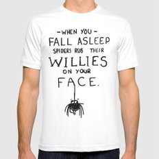 When You Fall Asleep Spiders Rub Their Willies on your Face. MEDIUM Mens Fitted Tee White
