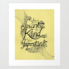 Smart. Kind. Important. (yellow) Art Print