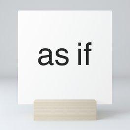 As if(clueless) Mini Art Print