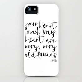 your heart and my heart are very very old friends, hafiz quote,friendship,gift for friend,inspired iPhone Case
