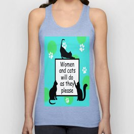 Women and Cats will do as they Please Unisex Tank Top