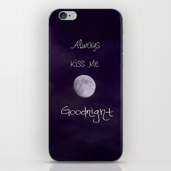 Always Kiss Me Goodnight iPhone & iPod Skin
