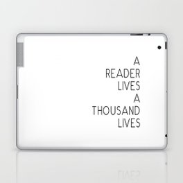 A reader lives a thousand lives quote Laptop & iPad Skin