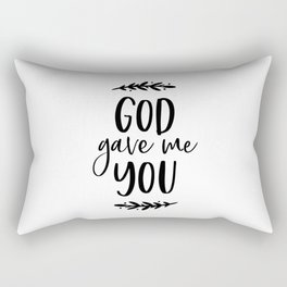 GOD GAVE ME YOU by DearLilyMae Rectangular Pillow