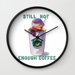 Otter Coffee #2 Still Not Enough Coffee Wall Clock