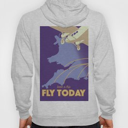 Fly Today vintage travel poster Hoody