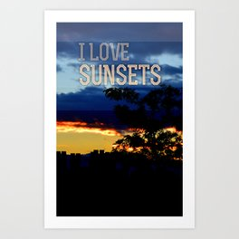 I love sunsets Art Print