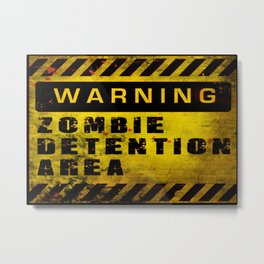 Warning - Zombie Detention Area Metal Print