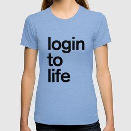 Login To Life T-shirt